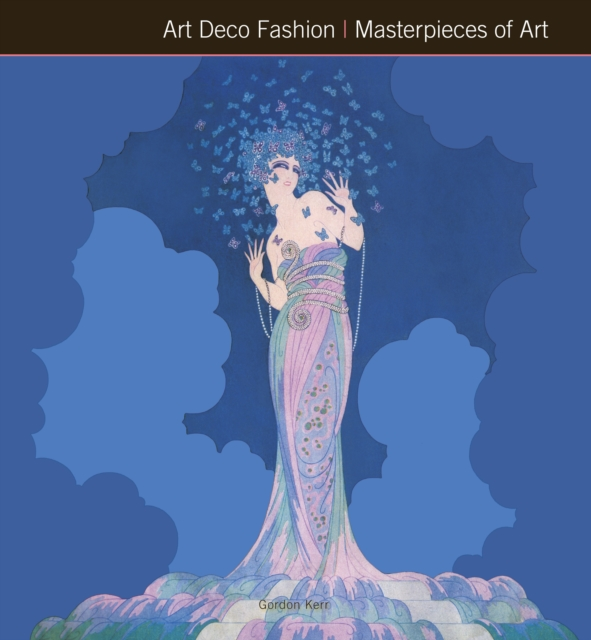 Art Deco Fashion Masterpieces of Art (Masterpieces in Art) by Gordon Kerr, ISBN: 9781783612918