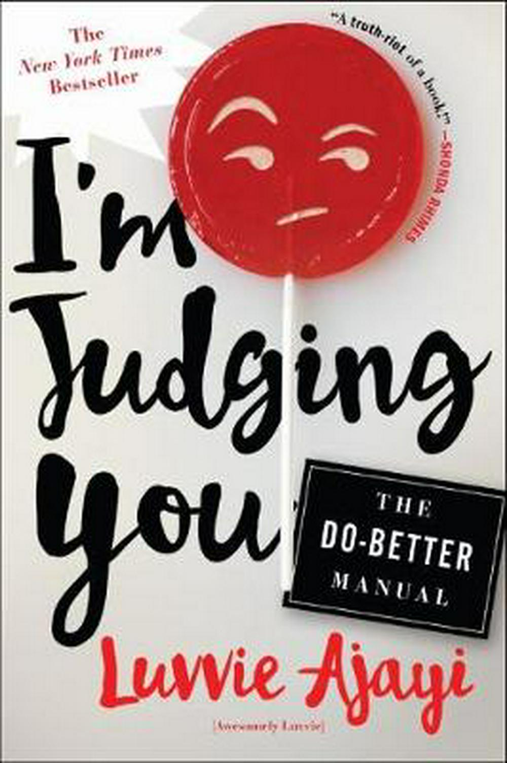 I'M JUDGING YOU by Luvvie Ajayi, ISBN: 9781627796064