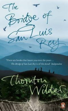 """an analysis of the novella our town the bridge of san luis rey by thornton wilder The rogue adapts thornton wilder novel for stage """"our town """" """"i can't the rogue theatre's production of """"the bridge of san luis rey by."""