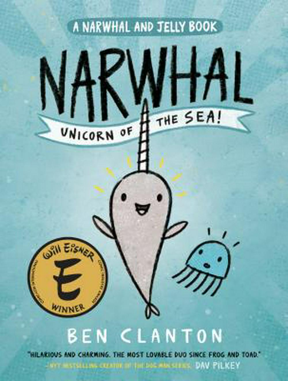 Narwhal: Unicorn of the Sea (Narwhal and Jelly Book)