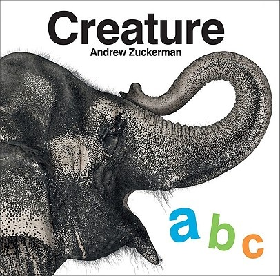 Creature ABC by Andrew Zuckerman, ISBN: 9780811869782
