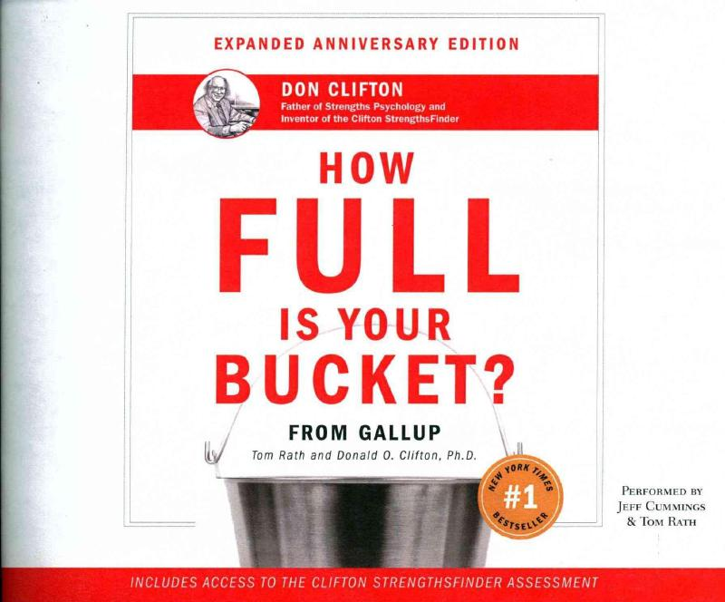 book report how full is your bucket Fast facts from how full is your bucket the no 1 reason people leave their jobs: they don't feel appreciated 65% of americans received no recognition in this brief but significant book, the authors, a grandfather-grandson team, explore how using positive psychology in everyday interactions can.