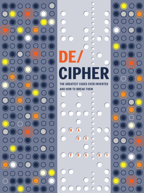 DE/CIPHER: The Greatest Codes Ever Invented – And How to Break Them