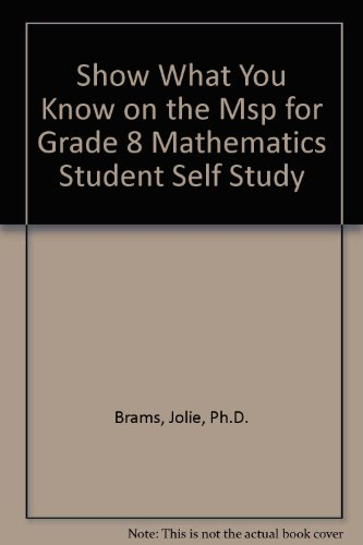 Show What You Know on the Msp for Grade 8 Mathematics Student Self Study
