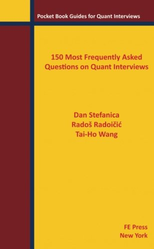 150 Most Frequently Asked Questions on Quant Interviews (Pocket Book Guides for Quant Interviews)