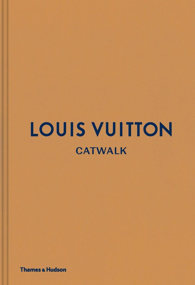 Louis Vuitton Catwalk: The Complete Fashion Collections by Louise Rytter, ISBN: 9780500519943