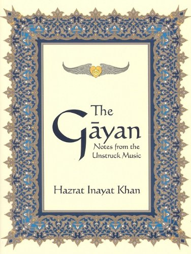 The Gayan: Notes from the Unstruck Music