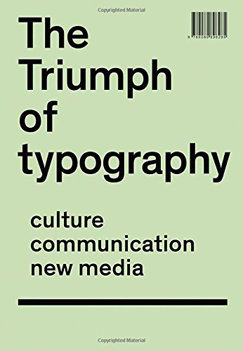 The Triumph of TypographyCulture. Communication. New Media