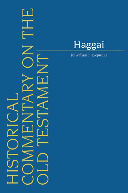 Haggai (Historical Commentary on the Old Testament)