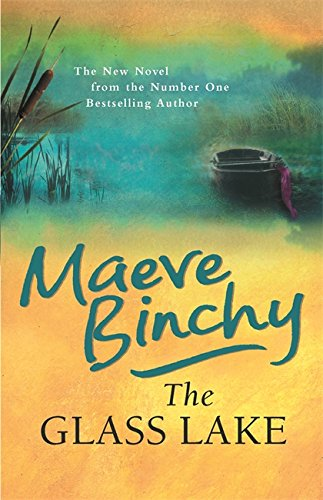 The Glass Lake by Maeve Binchy, ISBN: 9780752882512