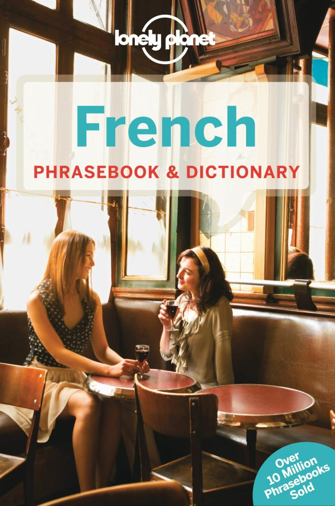 French Phrasebook and Dictionary 6 by Lonely Planet, ISBN: 9781743214442