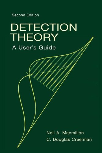 Detection Theory: A User's Guide by Neil A. Macmillan, C. Douglas Creelman, ISBN: 9780805842302