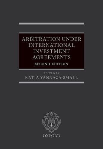 Arbitration Under International Investment AgreementsA Guide to the Key Issues by Katia Yannaca-Small, ISBN: 9780198758082