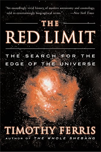 The Red Limit: The Search for the Edge of the Universe by Timothy Ferris, ISBN: 9780688018368