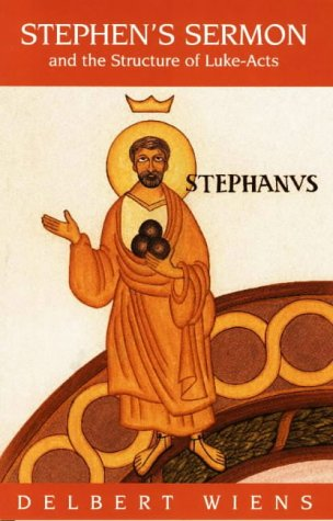 Stephen's Sermon and the Structure of Luke-Acts