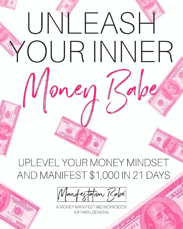Unleash Your Inner Money BabeUplevel Your Money Mindset and Manifest $1,000 ...