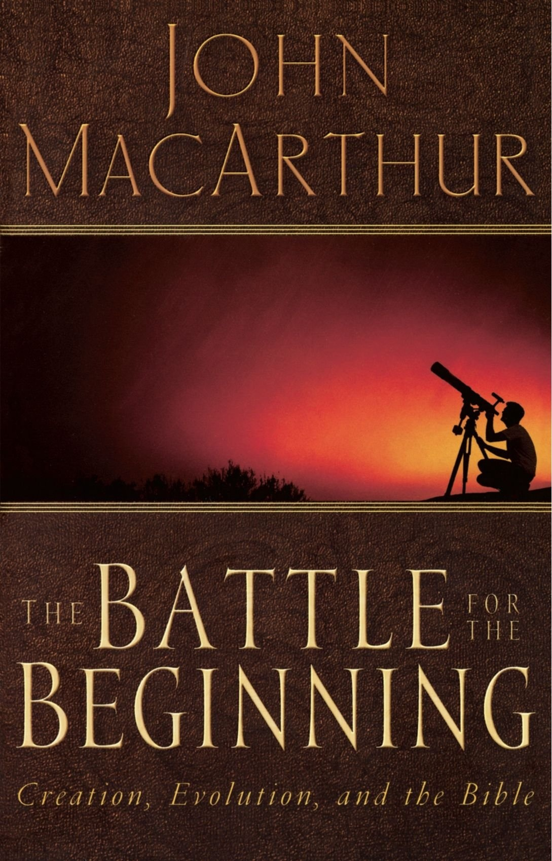 The Battle for the Beginning: The Bible on Creation and the Fall of Adam by John F. MacArthur, ISBN: 9780785271598