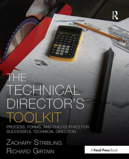 The Technical Director's ToolkitProcess, Forms, and Philosophies for Successful...