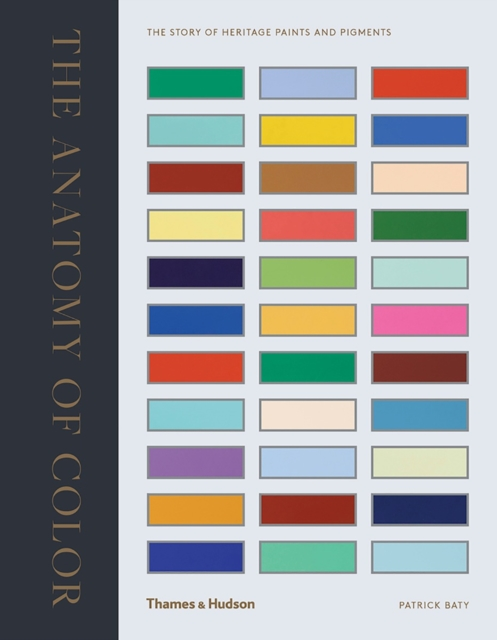 The Anatomy of ColourThe Story of Heritage Paints and Pigments