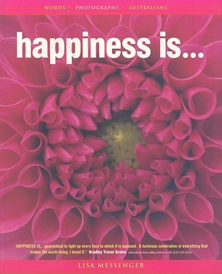 Happiness Is by Messenger, Lisa, ISBN: 9780646435732