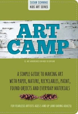 Art Camp52 Art Projects for Kids to Explore