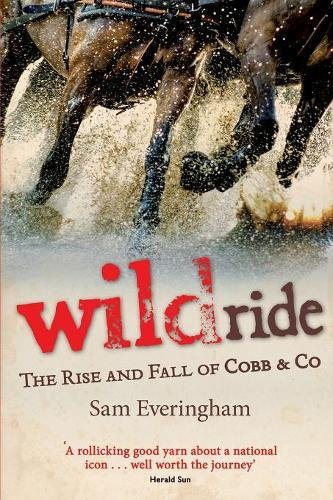 Wild RideThe Rise and Fall of Cobb & Co