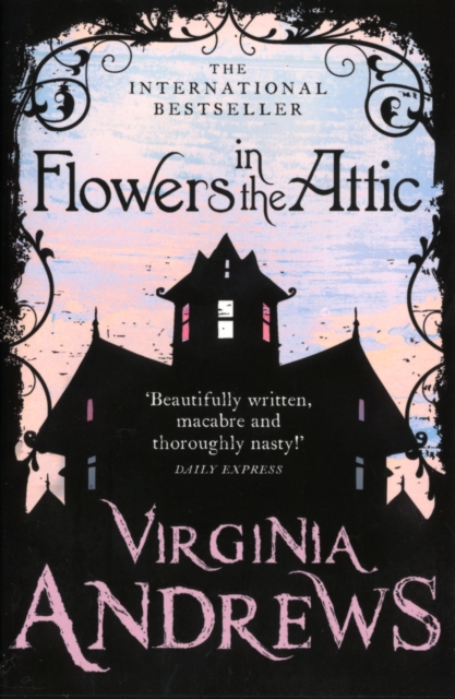 Flowers in the Attic by Virginia Andrews, ISBN: 9780007436828
