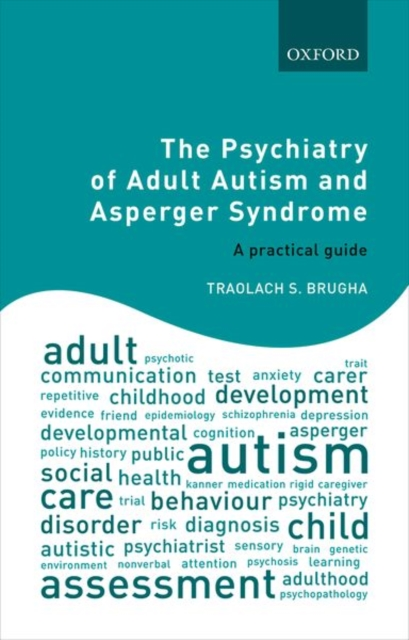 The Psychiatry of Adult Autism and Asperger SyndromeA practical guide