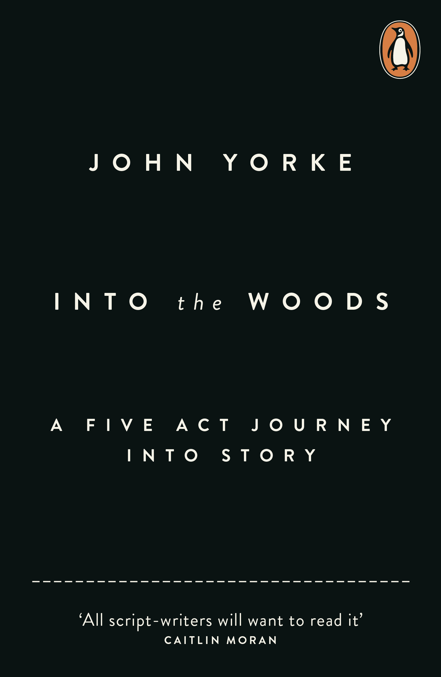 Into The Woods by John Yorke, ISBN: 9781846146442