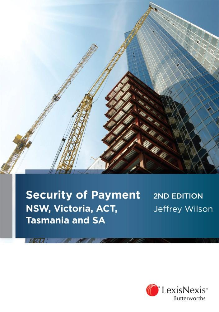 Security of Payment in NSW, Victoria, ACT, Tasmania and SA, 2nd edition