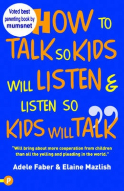how to talk so kids will listen and listen so kids will talk by adele faber and elaine mazlish is a  How to talk so kids will listen & listen so kids will talk (9781442362918) by adele faber, elaine mazlish, susan bennett.