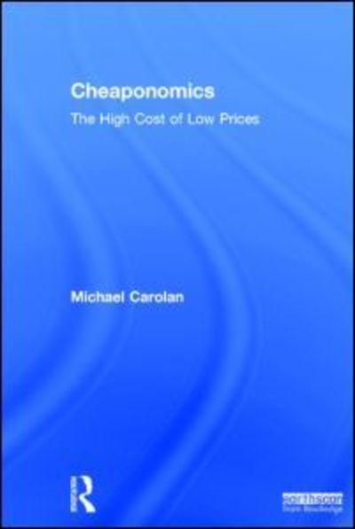 Cheaponomics: The High Cost of Low Prices