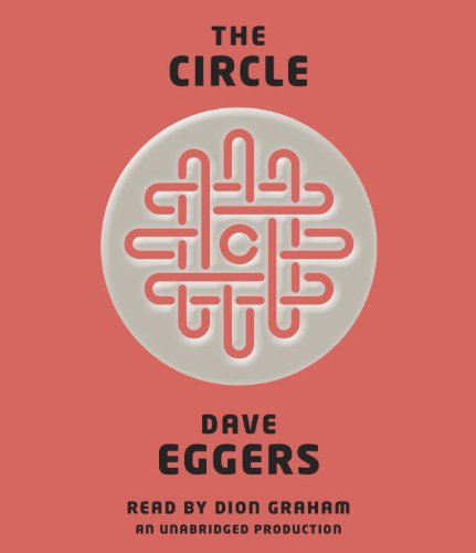 The Circle by Dave Eggers, ISBN: 9780804191166