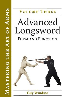 Advanced LongswordForm and Function by Guy Windsor, ISBN: 9789527157060