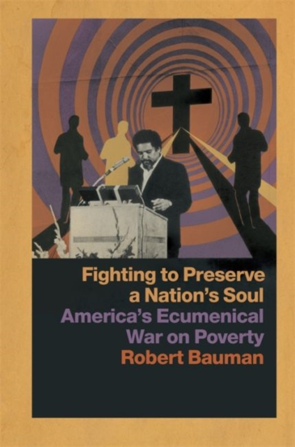 Fighting to Preserve a Nation's Soul: America's Ecumenical War on Poverty