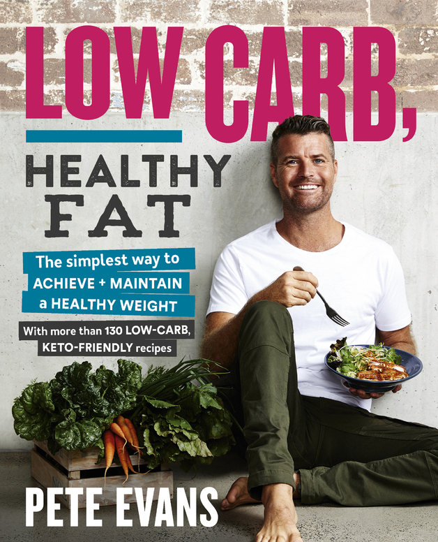 Low Carb, Healthy Fat by Pete Evans, ISBN: 9781925481464