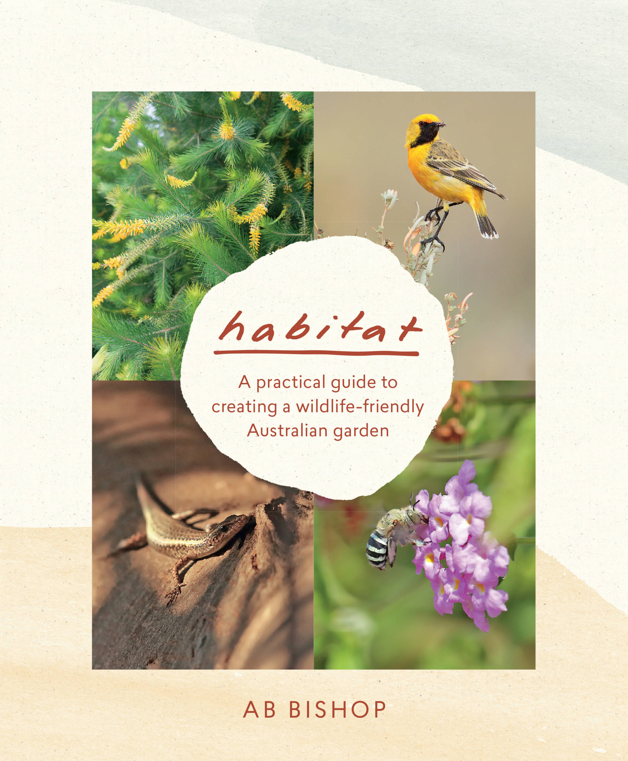 HabitatA practical guide to creating a wildlife-friend... by AB Bishop, ISBN: 9781760523473