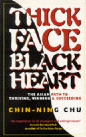 Cover Art for Thick Face, Black Heart: The Asian Path to Thriving, Winning and Succeeding, ISBN: 9781857881257