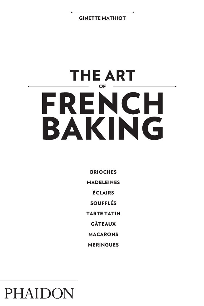 The Art of French Baking by Mathiot Ginette, ISBN: 9780714862408