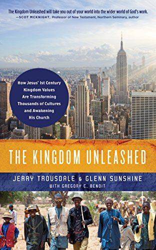The Kingdom Unleashed: How Jesus' 1st-Century Kingdom Values Are Transforming Thousands of Cultures and Awakening His Church by Jerry Trousdale, ISBN: 9781732239906