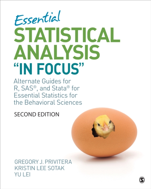 "Essentials of Statistical Analysis ""In Focus""Alternate Guides for R, SAS, and Stata"