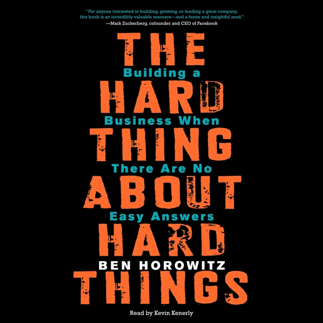 The Hard Thing About Hard Things by Ben Horowitz, ISBN: 9780062347992