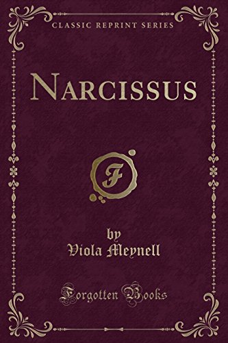Narcissus (Classic Reprint) by Viola Meynell, ISBN: 9781334139369