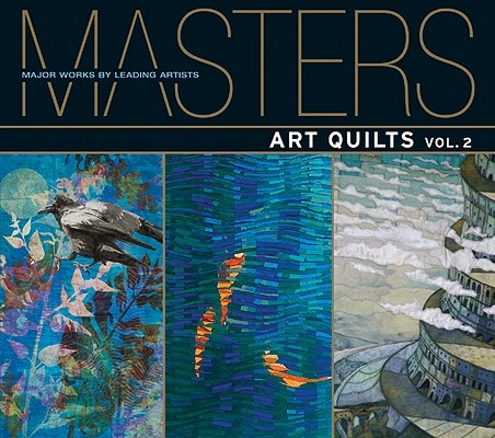 Masters: Art Quilts: v. 2