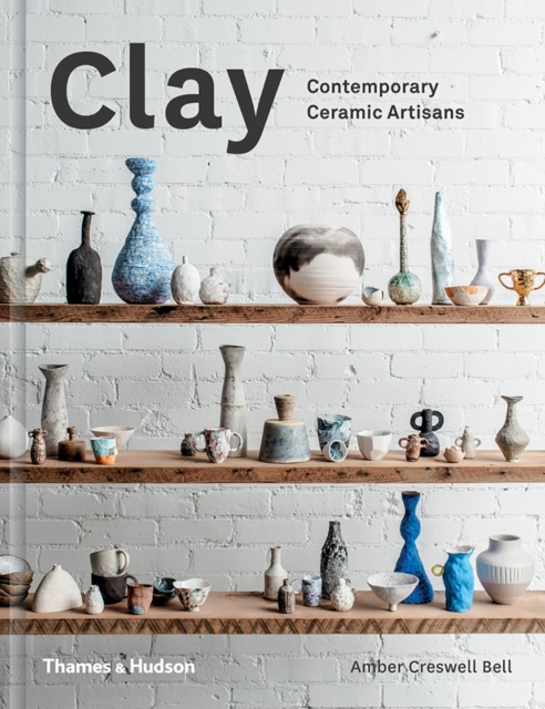 Clay by Amber Creswell Bell, ISBN: 9780500500729