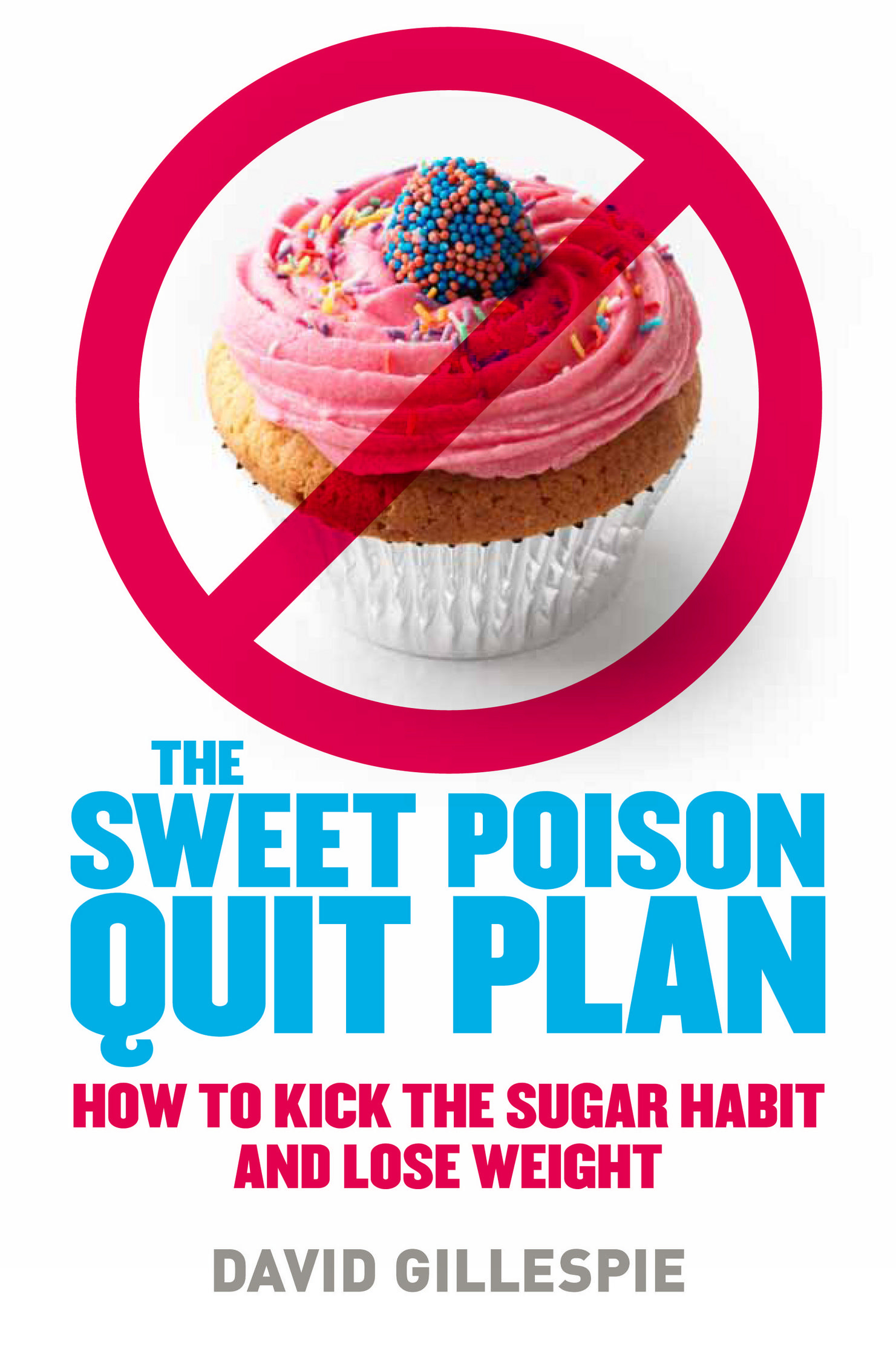 The Sweet Poison Quit Plan by David Gillespie, ISBN: 9780670074440
