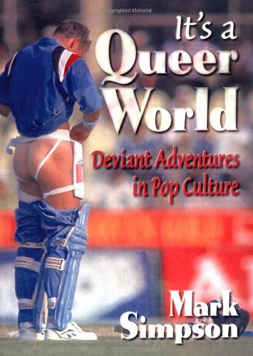 It's a Queer World: Deviant Adventures in Pop Cul