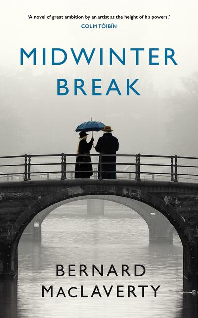 Midwinter Break by Bernard MacLaverty, ISBN: 9781787330214
