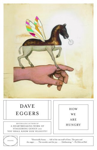 How We Are Hungry: Stories by Dave Eggers by Dave Eggers, ISBN: 9780676977806