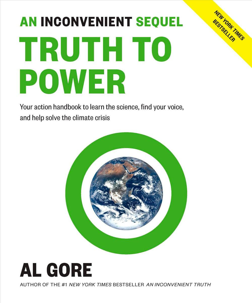 An Inconvenient Sequel: Truth to Power by Al Gore, ISBN: 9781635651089